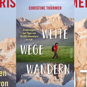 Weltenbummlerin: CHRISTINE THÜRMER - Weite Wege Wandern