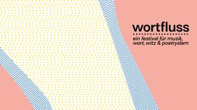 wortfluss - ein festival für musik, wort, witz und poetry slam