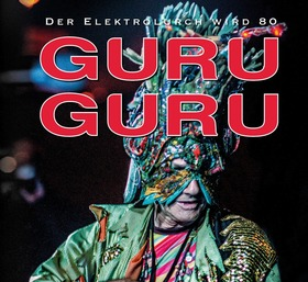 GURU GURU - 80 Jahre Elektrolurch - Tour 2020