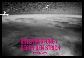 Bild: UNTERWERFUNG / GEGEN DEN STRICH - Premiere