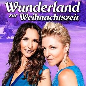 Wunderland zur Weihnachtszeit - Präsentiert von Anita & Alexandra Hofmann