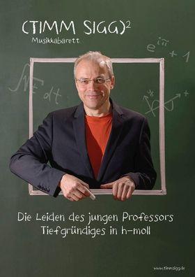 """Bild: Timm Sigg - mit """"Die Leiden des jungen Professors – Tiefgründiges in h-Moll"""""""
