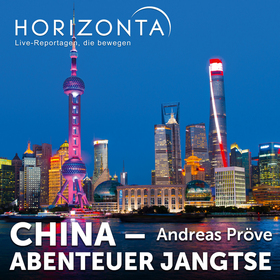 Bild: HORIZONTA REUTLINGEN: China - Abenteuer Jangtse - Von Shanghai nach Tibet