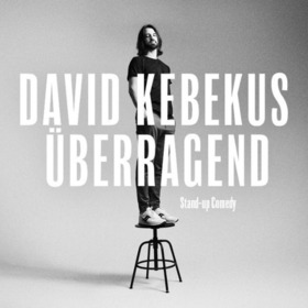 DAVID KEBEKUS - Neues Programm