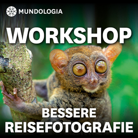 MUNDOLOGIA-Seminar: Bessere Reisefotografie