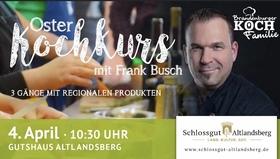 Bild: Oster-Kochkurs im Gutshaus - Frank Busch kocht mit Ihnen ein regionales Ostermenü