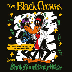 The Black Crowes - Present: Shake Your Money Maker