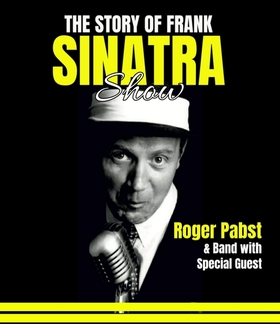 The Story of Frank SINATRA - Roger Pabst & Band