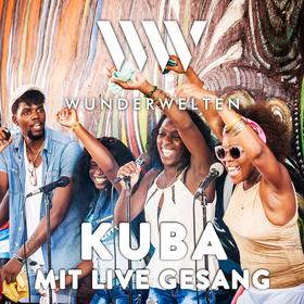 WunderWelten: KUBA mit Live-Gesang