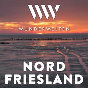 WunderWelten: Nordfriesland