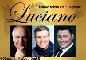 Bild: Luciano - 3 Tenöre feiern eine Legende