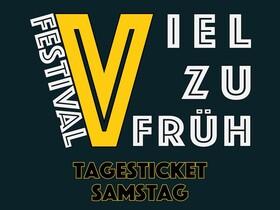 Bild: VIEL ZU FRÜH FESTIVAL - Tagesticket Samstag