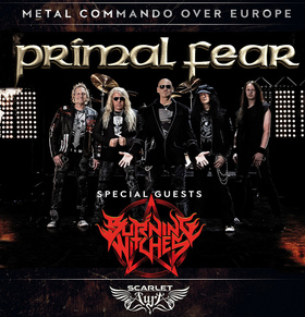 Primal Fear - Metal Commando over Europe + Supports Burning Witches + Scarlett Aura - Metal Commando over Europe