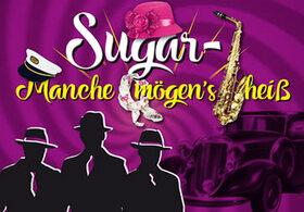 Bild: Sugar - Manche mögen´s heiß