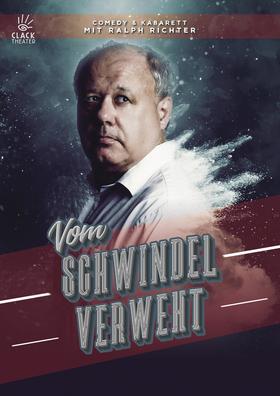 """""""Vom Schwindel verweht"""" Comedy • Kabarett / Ralph Richter"""