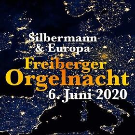 Bild: Freiberger Orgelnacht: Silbermann & Europa - Silbermann & Europa