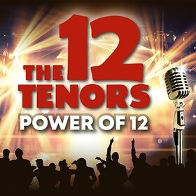 Bild: The 12 Tenors - Power of 12 - 12 internationale Topsänger, 12 einzigartige Stimmen