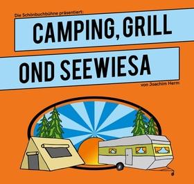 Bild: Camping, Grill ond Seewiesa - Freilichttheater - von Joachim Herm - Premiere