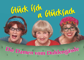 Kabarett- und Mundart-Tage 2020 - Die Damen vom Dohlengässle