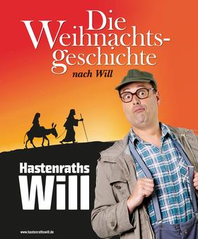 Hastenraths Will - Die Weihnachtsgeschichte nach Will