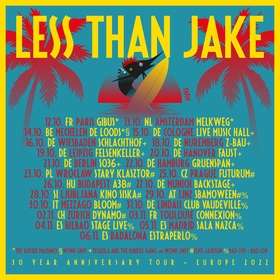 LESS THAN JAKE / TEQUILA AND THE SUNRISE GANG / WONK UNIT - European Tour 2021