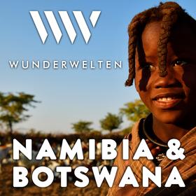 WunderWelten: Namibia & Botswana