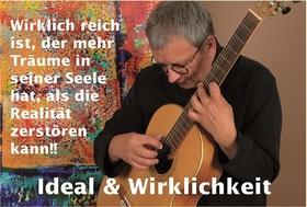 Bild: Ideal & Wirklichkeit - Wirklich reich ist der, der mehr Träume ...