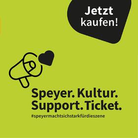 Bild: Speyer.Kultur.Support.Ticket. - #seidabei #speyermachtsichstarkfürdieszene