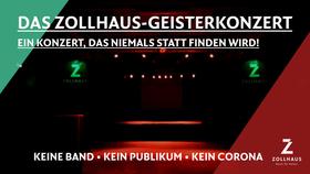 Bild: Das Zollhaus-Geisterkonzert - Ein Konzert, das niemals statt finden wird!