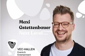 Maxi Gstettenbauer live - NEXT LEVEL - Next Level live in den VEC Hallen
