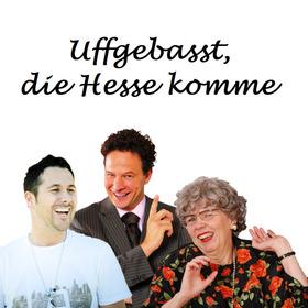 Bild: Uffgebasst, die Hesse komme - mit Hiltrud Hufnagel, Harry Keaton und Andy Ost