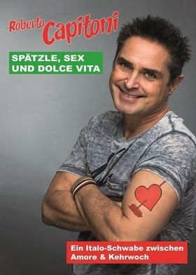 Bild: Roberto Capitoni - Spätzle, Sex & Dolce Vita