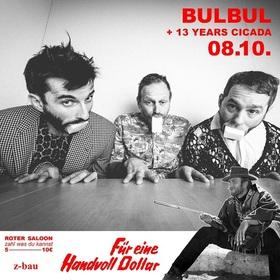 Für eine Handvoll Dollar mit: Bulbul  + 13 Year Cicada
