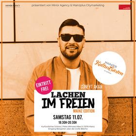 Mainzer KulturGärten im Schloss - LACHEN IM FREIEN presented by Mirror Agency:  Cüneyt Akan I Eintritt von 18 - 20 Uhr