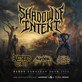 SHADOW OF INTENT - Melancholy EU/UK Tour 2022 + Special Guests