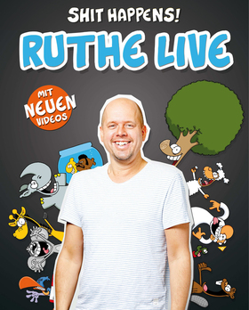 RUTHE LIVE - Shit Happens!