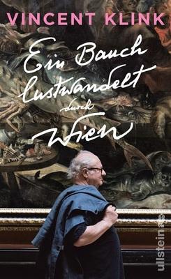 Bild: Ein Bauch lustwandelt durch Wien - Lesung mit Vincent Klink