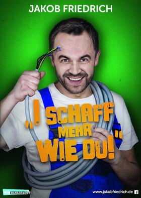 Bild: Jakob Friedrich - I schaff mehr wie Du!