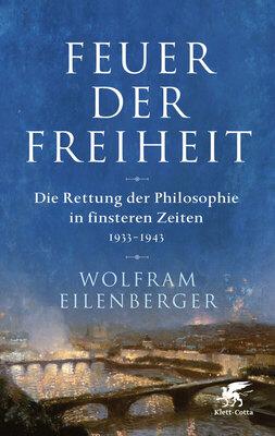 Bild: Feuer der Freiheit - Wolfram Eilenberger