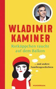 Bild: 37. Baden-Württembergische Literaturtage 2020 - Wladimir Kaminer: Rotkäppchen raucht auf dem Balkon