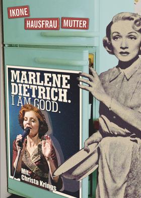 Bild: Marlene Dietrich. I Am Good. - Musikalisch-szenischer Abend mit Christa Krings