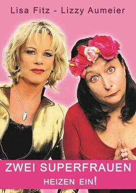 Bild: Lisa Fitz und Lizzy Aumeier - Zwei Superfrauen heizen ein