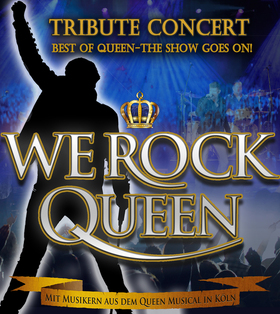Bild: WE ROCK QUEEN in Concert - Best of Queen    The Show goes on!