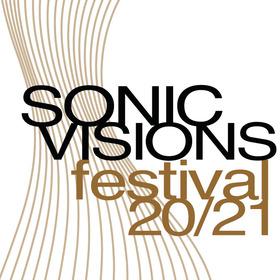 SONIC VISIONS Festival Nacht - Vier Performances in drei Häusern