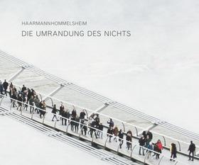 Haarmannhommelsheim - Umrandung des Nichts - Umrandung des Nichts
