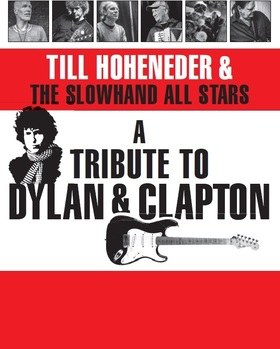 Till Hoheneder & The Slowhand All Stars - A Tribute to Dylan and Clapton