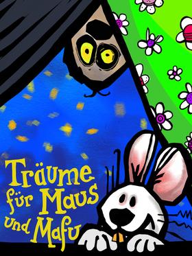 Bild: Frau Maus und Herr Heinrich (Teil 3 - Träume für Maus und Mafu) 3+ (mit Livemusik) - Premiere