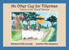 Bild: An Other Cup of Tillermann/ Tribute of Cat Stevens - An Other Cup for Tillerman