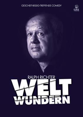 """""""Weltwundern"""" Comedy • Kabarett / Ralph Richter"""