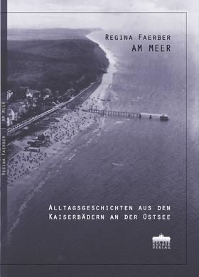 """Lesung """"Am Meer"""" - Alltagsgeschichten aus den Kaiserbädern an der Ostsee"""